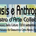 Orta Nova: Physis e Anthropos, a palazzo ex Gesuitico la mostra dell'arte collettiva.