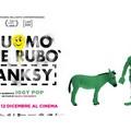 """11 e 12 Dicembre film evento  """"L'uomo che rubò Banksy """""""